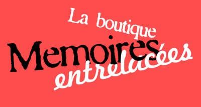 Mémoires Entrelacées - La boutique